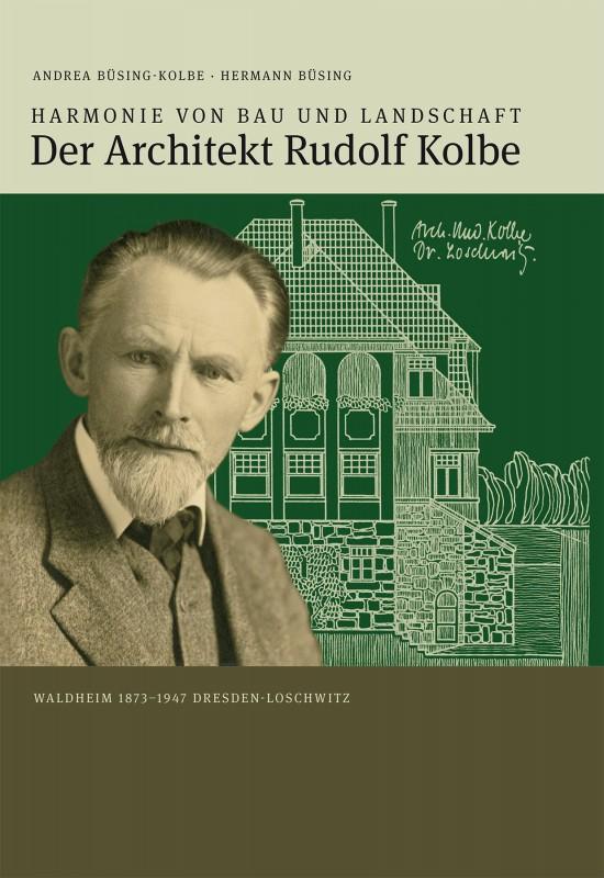 Harmonie von Bau und Landschaft – Der Architekt Rudolf Kolbe