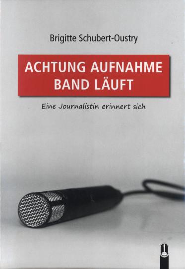 """Brigitte Schubert-Oustry: """"Achtung Aufnahme – Band läuft"""" Repro: ELBHANG-KURIER"""