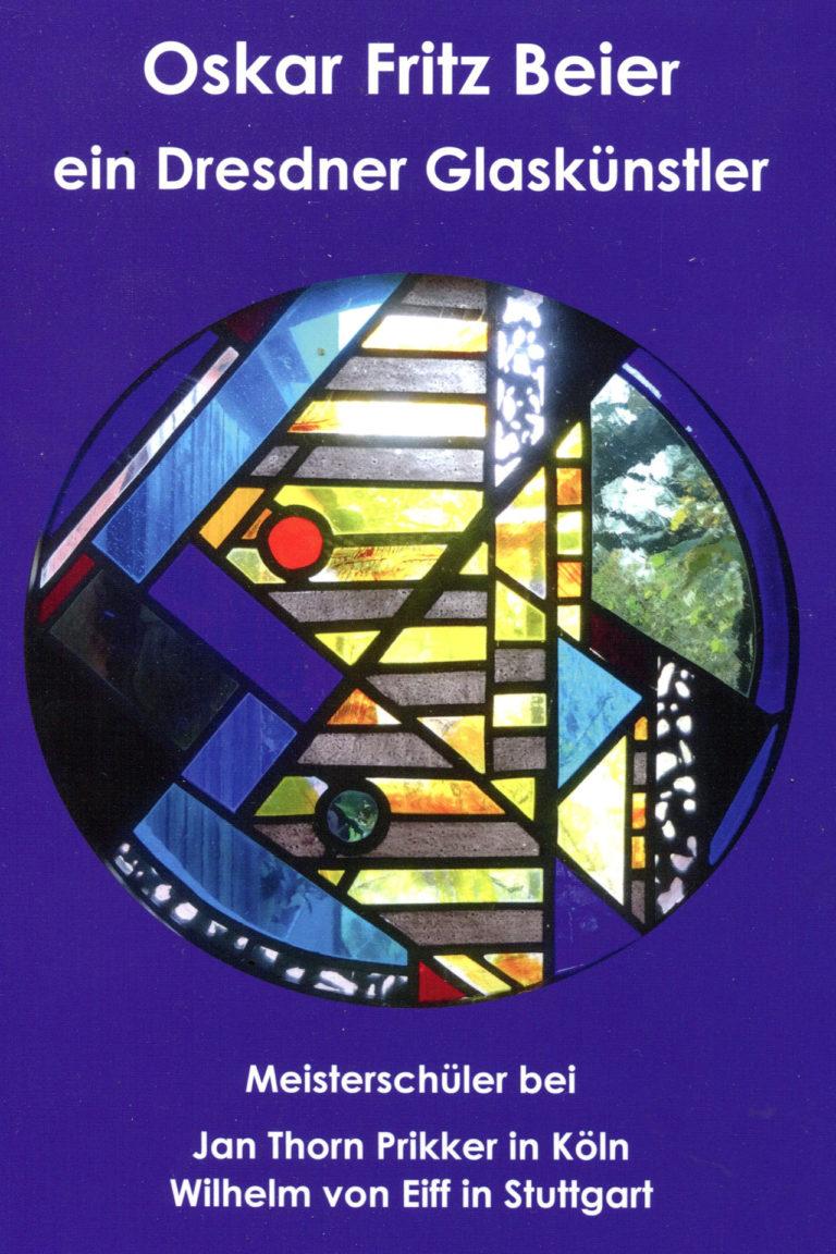 Oskar Fritz Beier – ein Dresdner Glasmaler und Glasschleifer (1908-1972)