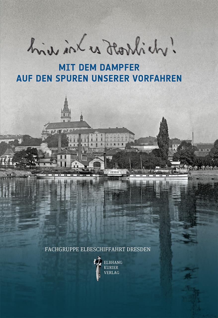 Mit dem Dampfer auf den Spuren unserer Vorfahren – Fachgruppe Elbeschiffahrt Dresden
